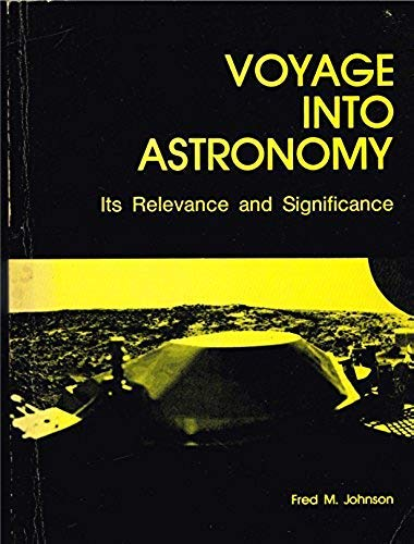 9780840316424: Voyage into Astronomy: Its Relevance and Significance