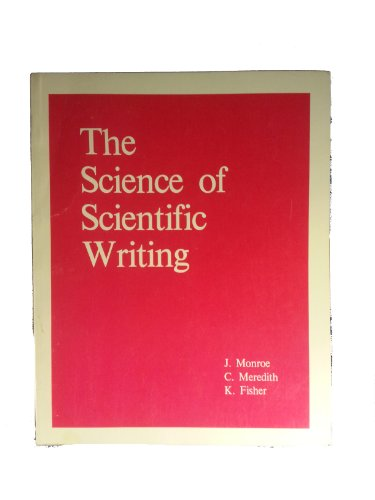 9780840316455: The science of scientific writing