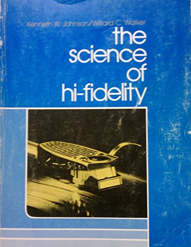 9780840317537: The science of hi-fidelity