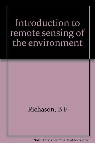 9780840318374: Introduction to remote sensing of the environment (A National Council for Geographic Education pacesetter book)