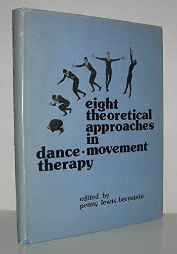 9780840320261: Eight theoretical approaches in dance-movement therapy