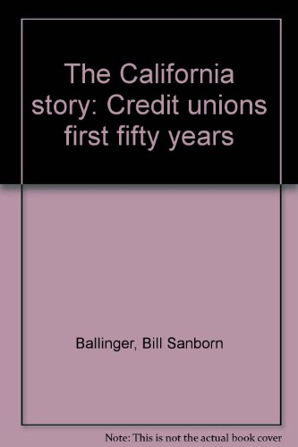 The California Story: Credit Unions' First Fifty Yars