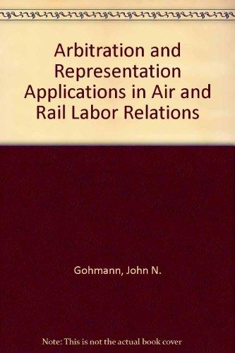 Arbitration and Representation Applications in Air and: Gohmann, John N.