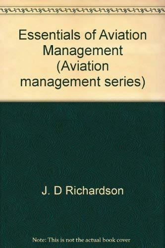 Essentials of aviation management (Aviation management series) Richardson, J. D