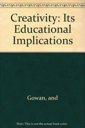 9780840324672: Creativity: Its Educational Implications