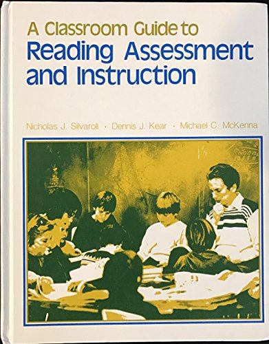 Classroom Guide to Reading Assessment and Instruction (The Kendall/Hunt learning through ...