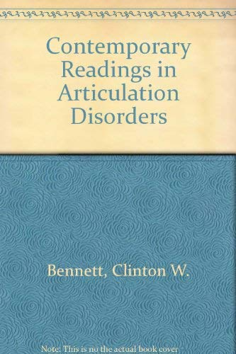 Contemporary Readings in Articulation Disorders: Clinton W. Bennett