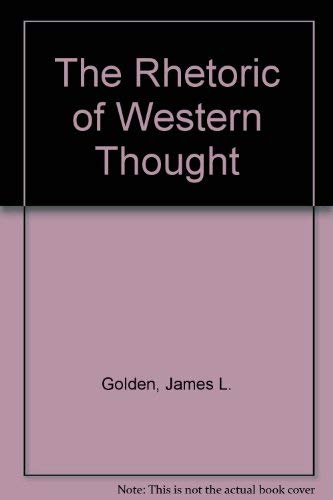 9780840329165: The Rhetoric of Western Thought [Paperback] by Golden, James L.