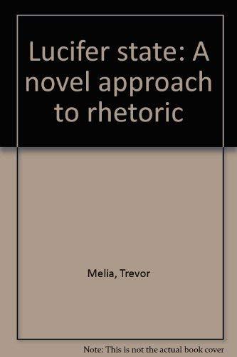 9780840330574: Lucifer state: A novel approach to rhetoric
