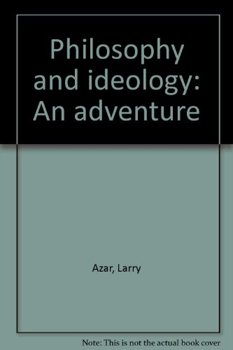Philosophy and ideology: an adventure: Azar, Larry