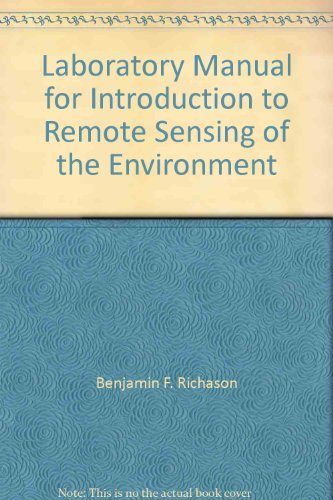 Laboratory Manual for Introduction to Remote Sensing: n/a
