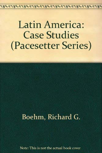 Latin America: Case Studies (Pacesetter Series) (9780840332783) by Richard G. Boehm