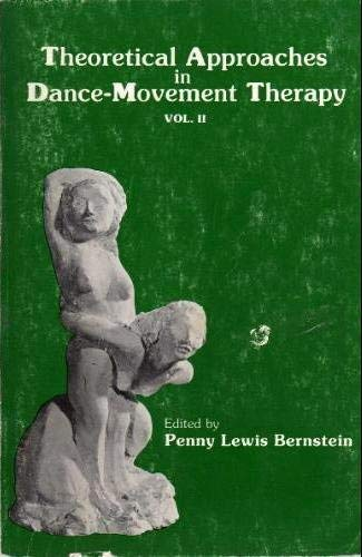 9780840334633: Theoretical Approaches in Dance-Movement Therapy, Vol. 2