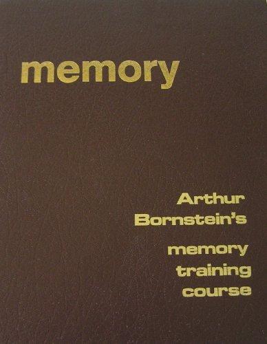 Memory: Memory Training Course: Arthur BORNSTEIN
