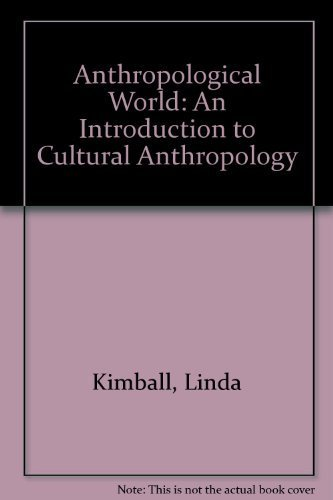 9780840339911: Anthropological world: An introduction to cultural anthropology