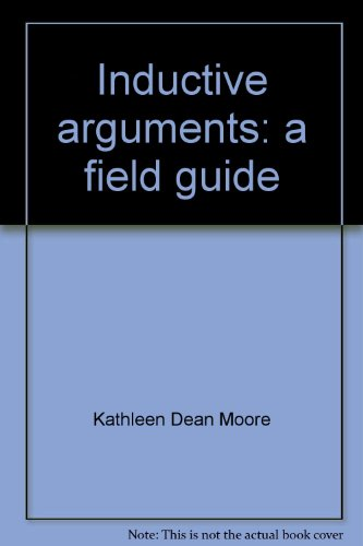 Inductive Arguments: A Field Guide: Moore, K.D.