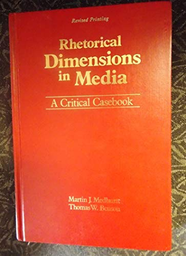 9780840340672: Rhetorical Dimensions In Media * A Critical Casebook [Revised Printing]