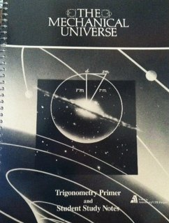 9780840341884: Mechanical Universe: Trigonometry & Student Study Notes