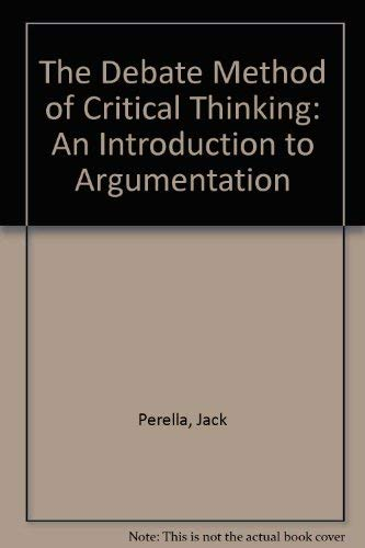 9780840341891: The debate method of critical thinking: An introduction to argumentation