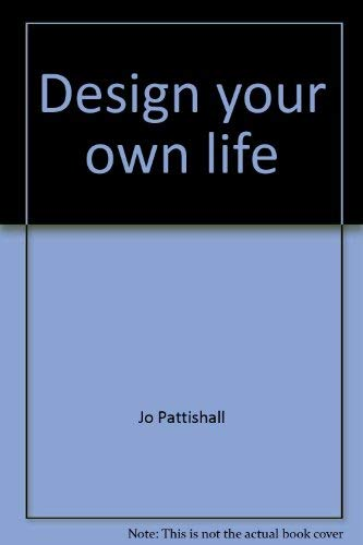 Design your own life: The teenaged girl's guide to looking good and feeling great about ...