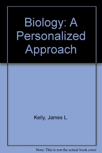Biology: A Personalized Approach: James L. Kelly,
