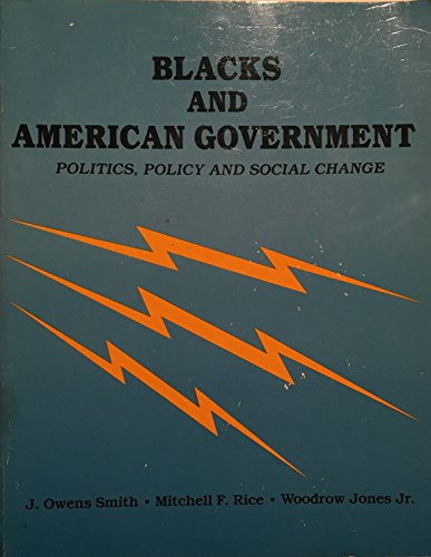 Blacks and American government: Politics, policy, and: J. Owens Smith