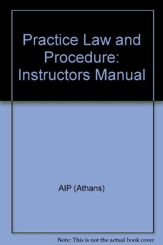 Practice Law and Procedure: Instructors Manual: AIP (Athans)