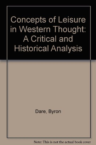 9780840344175: Concepts of Leisure in Western Thought: A Critical and Historical Analysis