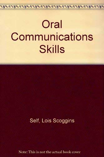 Oral Communications Skills: Self, Lois Scoggins