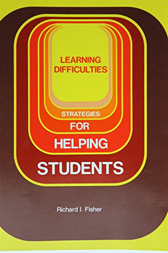 Learning Difficulties: Strategies for Helping Students: Fisher, Richard I.
