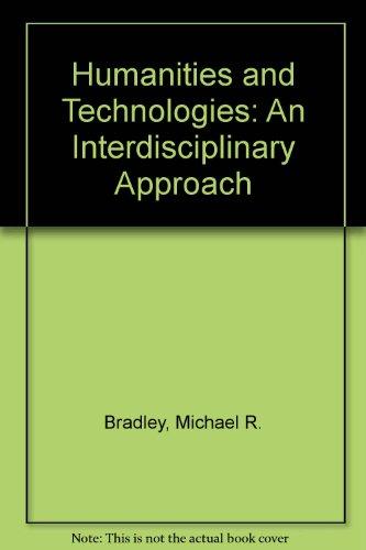 9780840347633: Humanities and Technologies: An Interdisciplinary Approach