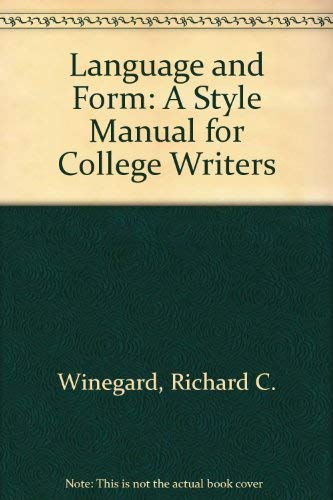 Language and Form: A Style Manual for College Writers: Winegard, Richard C.