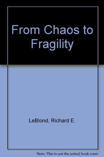 9780840350138: From Chaos to Fragility