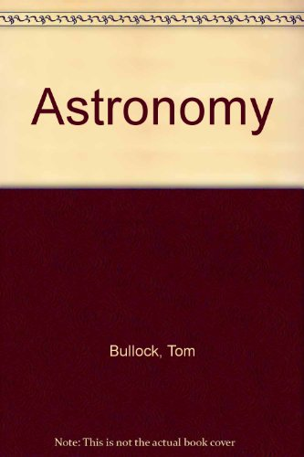 9780840352033: Astronomy [Paperback] by Bullock, Tom