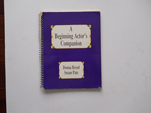 A beginning actor's companion (0840352522) by Breed, Donna
