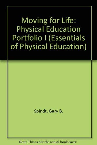 9780840353313: Moving for Life: Physical Education Portfolio I (Essentials of Physical Education)