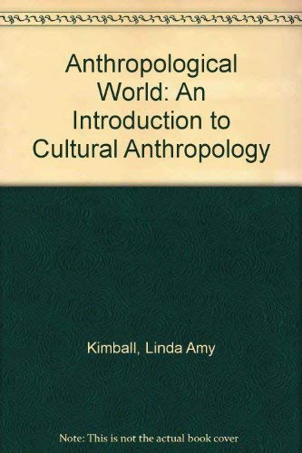 9780840354877: Anthropological World: An Introduction to Cultural Anthropology
