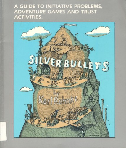 9780840356826: Silver Bullets: Adventure Games, Stunts and Trust Activities