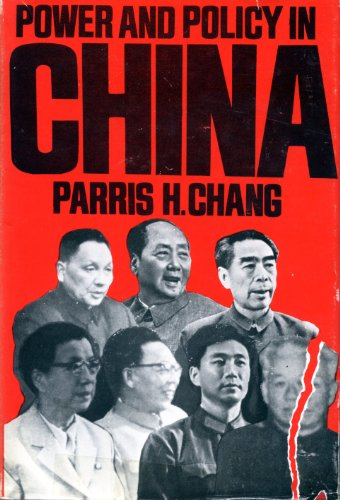 Power and Policy in China: Chang, Dr. Parris H.