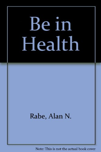 Be in Health: Rabe, Alan N.