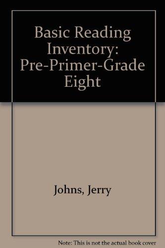 Basic Reading Inventory: Pre-Primer Through Grade Eight: Johns, Jerry