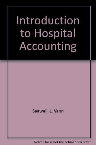 Introduction to Hospital Accounting: Lloyd Vann Seawell