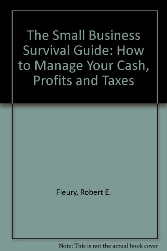 9780840364449: The Small Business Survival Guide: How to Manage Your Cash, Profits and Taxes