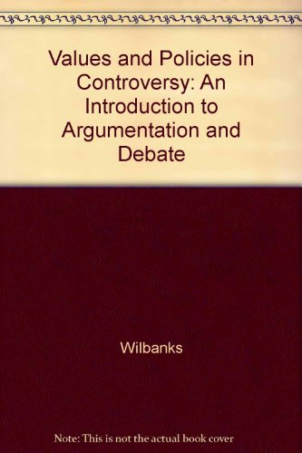 9780840364630: Values and Policies in Controversy: An Introduction to Argumentation and Debate