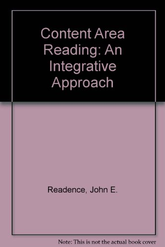 Content Area Reading: An Integrative Approach: John E. Readence,