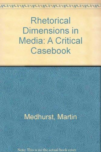 9780840368720: Rhetorical Dimensions in Media: A Critical Casebook