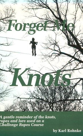 Forget Me Knots: Rohnke, Karl