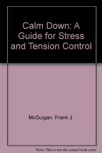 Calm down: A guide to stress and tension control: McGuigan, F. J