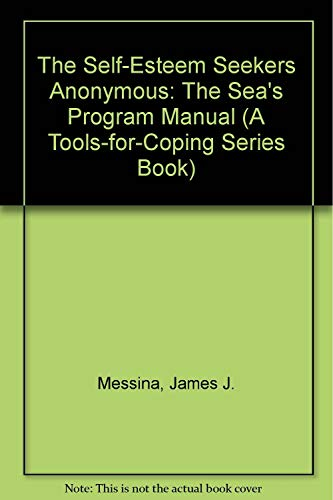 9780840371898: The Self-Esteem Seekers Anonymous: The Sea's Program Manual (A Tools-for-Coping Series Book)