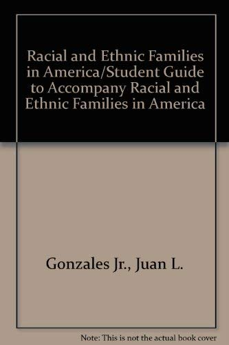 Racial and Ethnic Families in America: Gonzales, Juan L.